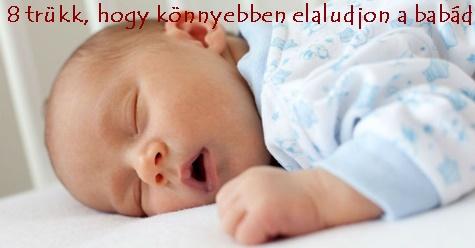 8 trükk, hogy könnyebben elaludjon a babád
