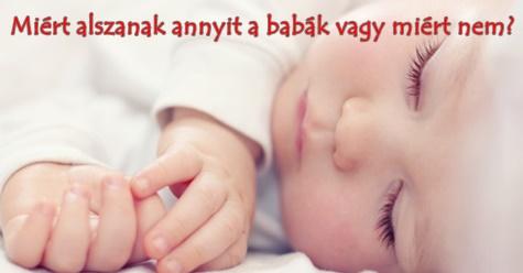 Miért alszanak annyit a babák vagy miért nem?