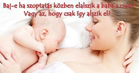 Baj-e ha szoptatás közben elalszik a baba a cicin? Vagy az, hogy csak így alszik el?