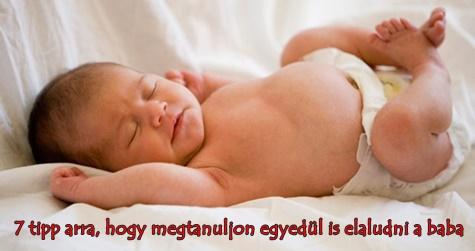7 tipp arra, hogy megtanuljon egyedül is elaludni a baba