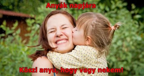 Anyák napjára. Köszi anyu, hogy vagy nekem!