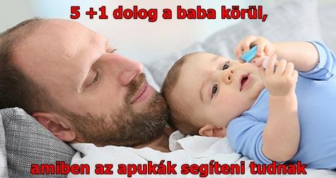 5 +1 dolog a baba körül, amiben az apukák segíteni tudnak