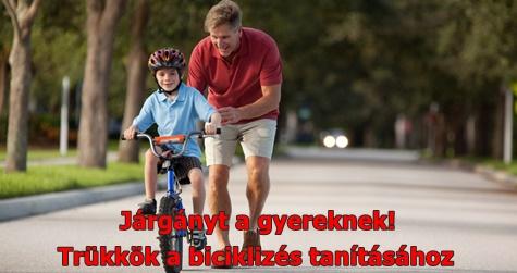 Járgányt a gyereknek! Trükkök a biciklizés tanításához
