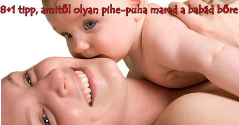 8+1 tipp, amitől olyan pihe-puha marad a babád bőre