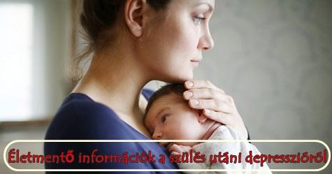 Életmentő információk a szülés utáni depresszióról