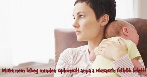 Miért nem lebeg minden újdonsült anya a rózsaszín felhők felett? Ezért ne szégyelld magad te sem!