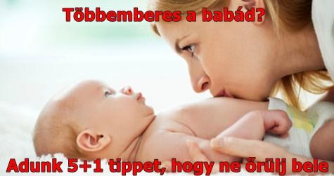 Többemberes a babád? Adunk 5+1 tippet, hogy ne őrülj bele