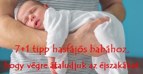 7+1 tipp hasfájós babához, hogy végre átaludjuk az éjszakákat