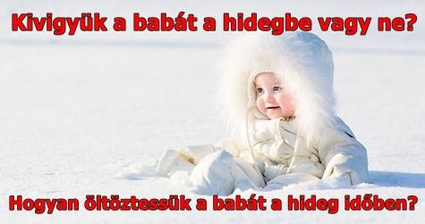 Kivigyük a babát a hidegbe vagy ne? Hogyan öltöztessük a babát a hideg időben?