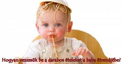 Hogyan vezessük be a darabos ételeket a baba étrendjébe?