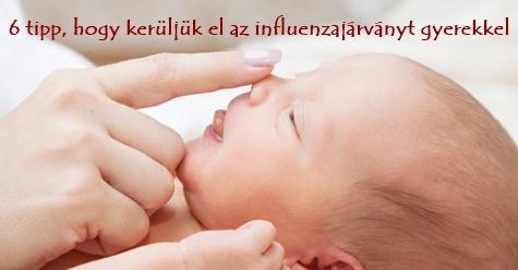 6 tipp, hogy kerüljük el az influenzajárványt gyerekkel
