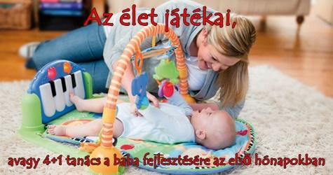 Az élet játékai, avagy 4+1 tanács a baba fejlesztésére az első hónapokban