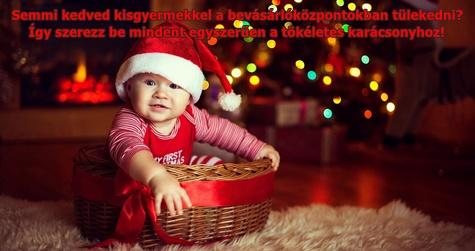 Semmi kedved kisgyermekkel a bevásárlóközpontokban tülekedni? – Így szerezz be mindent egyszerűen a tökéletes karácsonyhoz!