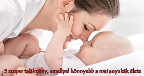 5 szuper találmány, amellyel könnyebb a mai anyukák élete