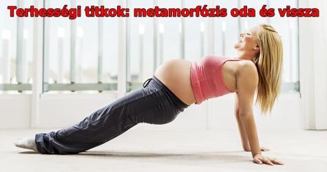 Terhességi titkok: metamorfózis oda és vissza