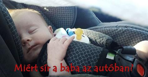 Miért sír a baba az autóban?